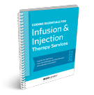 2022 Coding Essentials for Infusion & Injection Therapy Services
